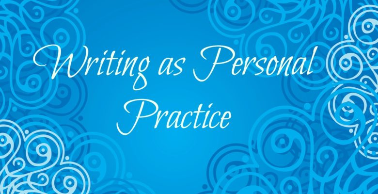 Writing as personal practice