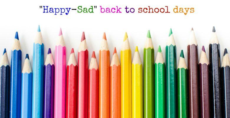 Happy-sad back to school days