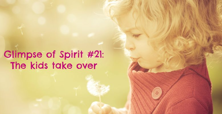 Glimpse of Spirit #21: The Kids Take Over!