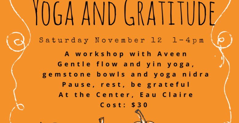 Yoga and Gratitude: Nov. 12 ~Tickets here