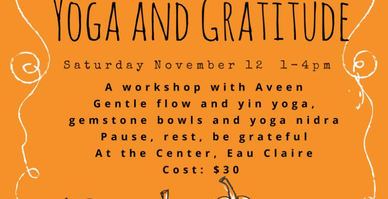 Yoga and Gratitude: Nov. 12 ~Tickets here